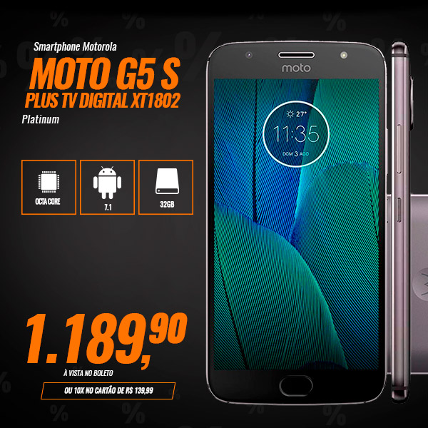 Smartphone Motorola Moto G5 S Plus TV Digital XT1802 Octa-Core Android 7.1, Tela 5.5´, 32GB, 13MP, 4G, Dual Chip Desbloqueado - Platinum