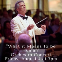 Orchestra Concert Friday, August 4 at 7pm