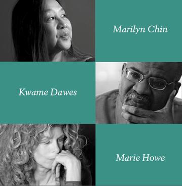 Marilyn Chin, Kwame Dawes, Marie Howe